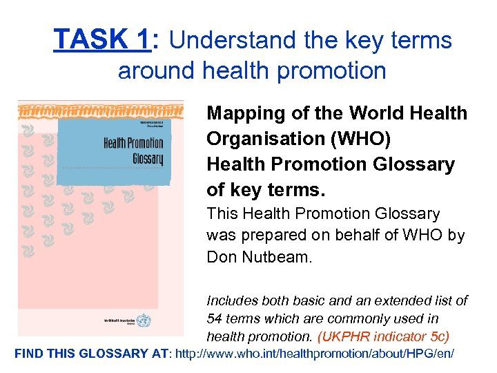 TASK 1: Understand the key terms around health promotion Mapping of the World Health