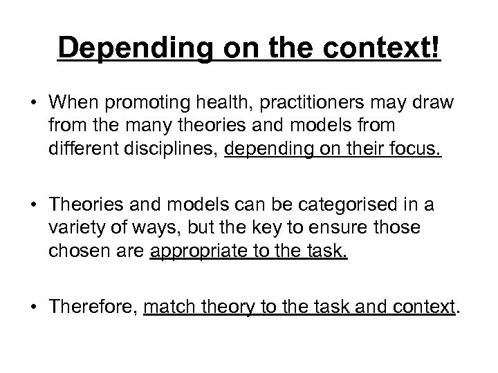 Depending on the context! • When promoting health, practitioners may draw from the many
