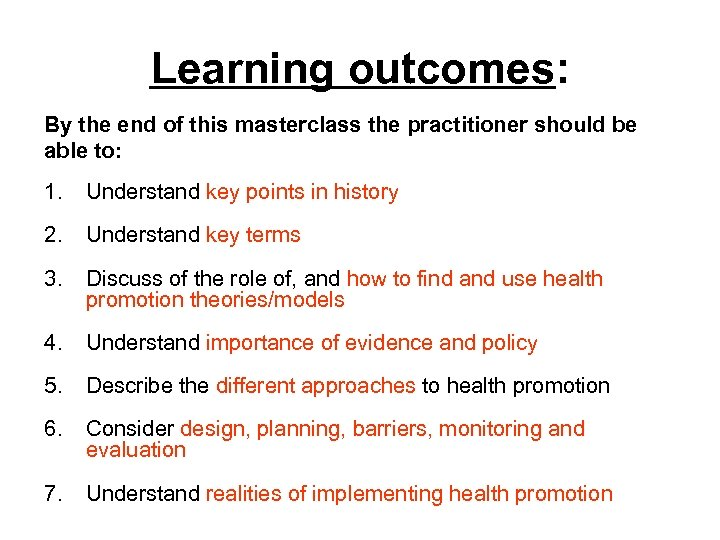 Learning outcomes: By the end of this masterclass the practitioner should be able to:
