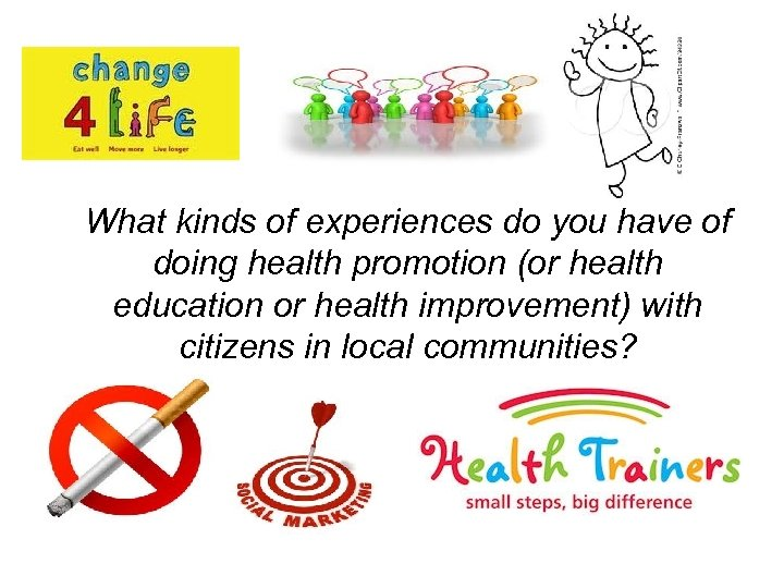 What kinds of experiences do you have of doing health promotion (or health education