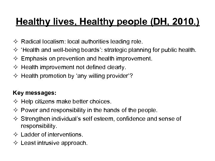 Healthy lives, Healthy people (DH, 2010. ) ² ² ² Radical localism: local authorities