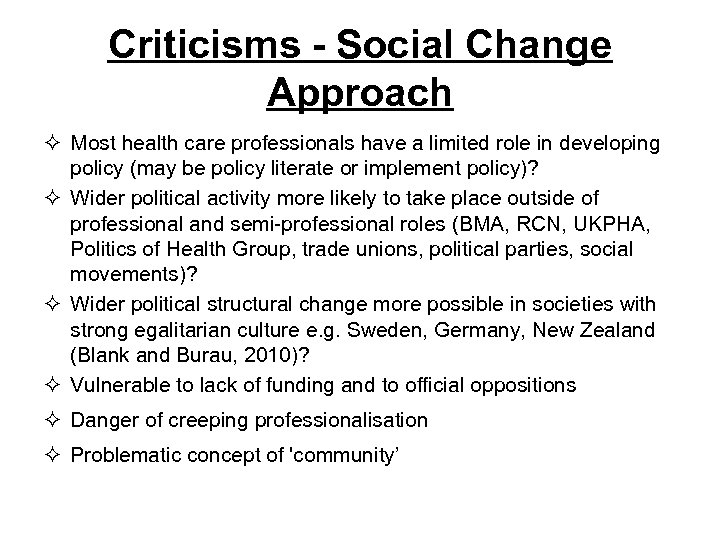Criticisms - Social Change Approach ² Most health care professionals have a limited role