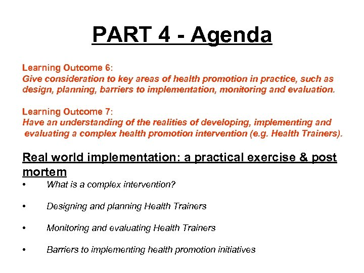 PART 4 - Agenda Learning Outcome 6: Give consideration to key areas of health