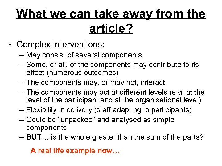 What we can take away from the article? • Complex interventions: – May consist