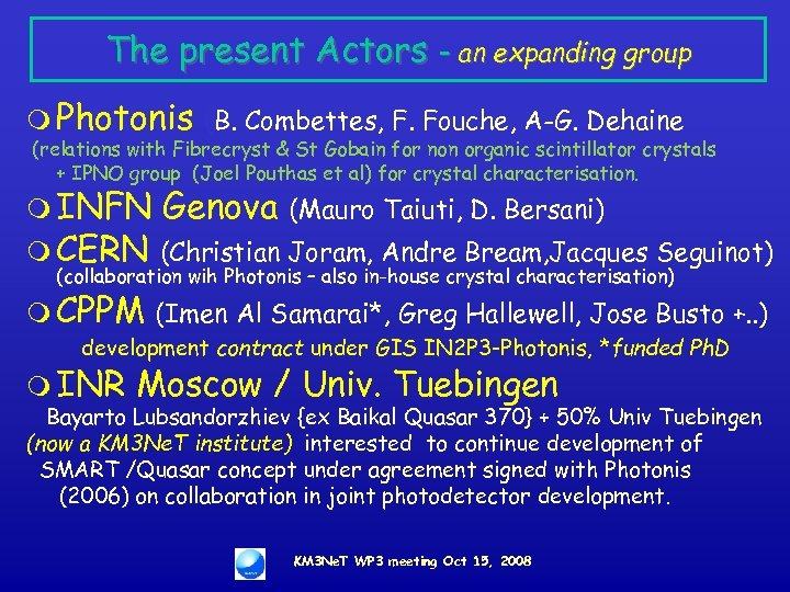 The present Actors – an expanding group m Photonis (B. Combettes, F. Fouche, A-G.