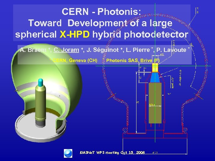 CERN - Photonis: Toward Development of a large spherical X-HPD hybrid photodetector A. Braem