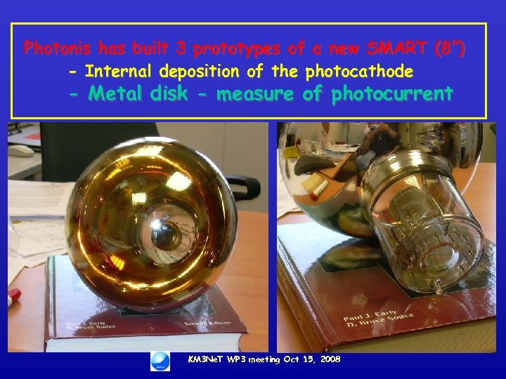 """Photonis has built 3 prototypes of a new SMART (8"""") - Internal deposition of"""