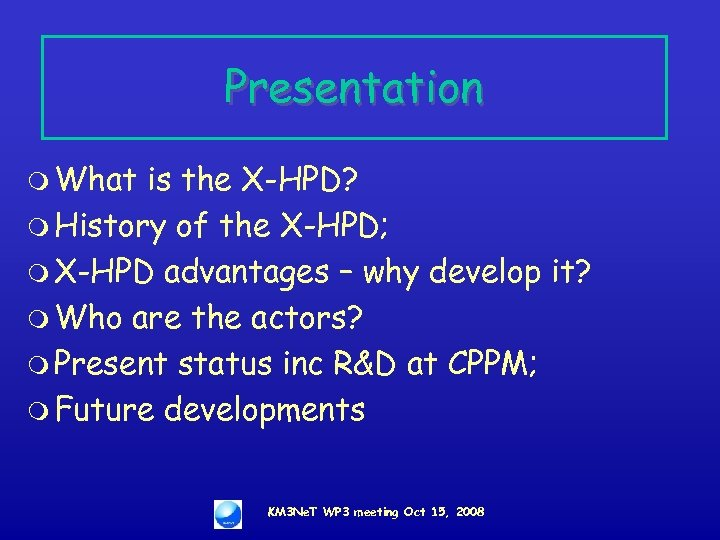 Presentation m What is the X-HPD? m History of the X-HPD; m X-HPD advantages