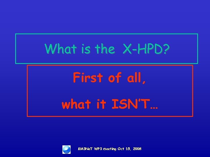 What is the X-HPD? First of all, what it ISN'T… KM 3 Ne. T