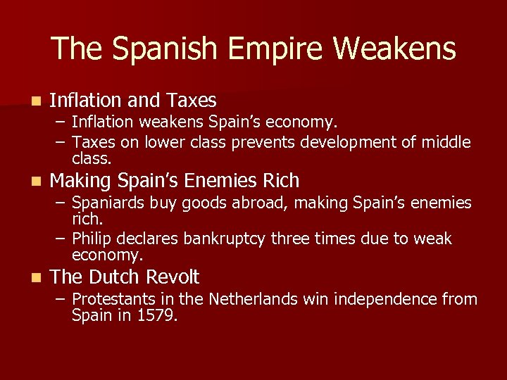 The Spanish Empire Weakens n Inflation and Taxes n Making Spain's Enemies Rich n