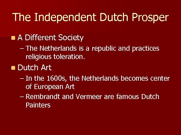 The Independent Dutch Prosper n A Different Society – The Netherlands is a republic