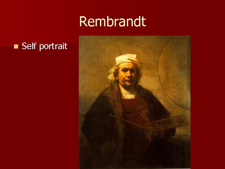 Rembrandt n Self portrait