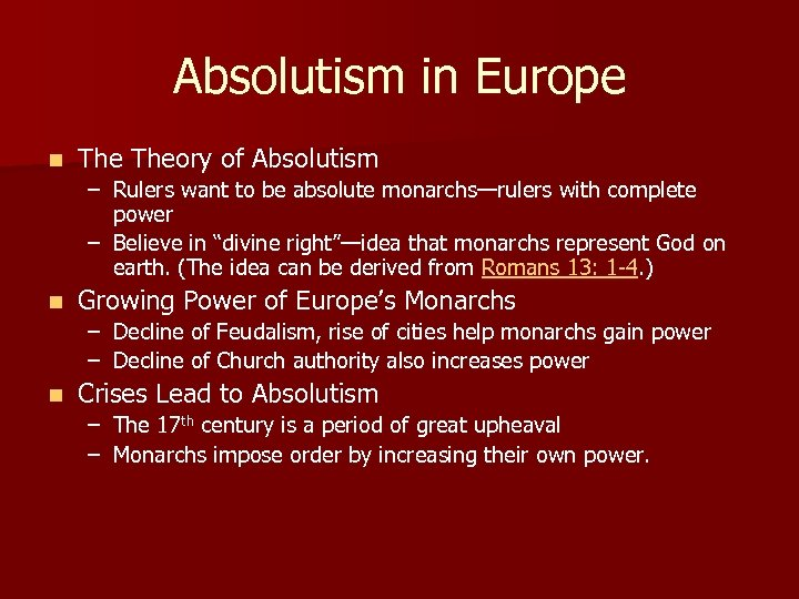 Absolutism in Europe n Theory of Absolutism – Rulers want to be absolute monarchs—rulers