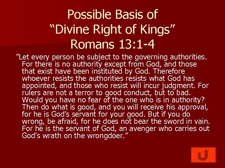 "Possible Basis of ""Divine Right of Kings"" Romans 13: 1 -4 ""Let every person"
