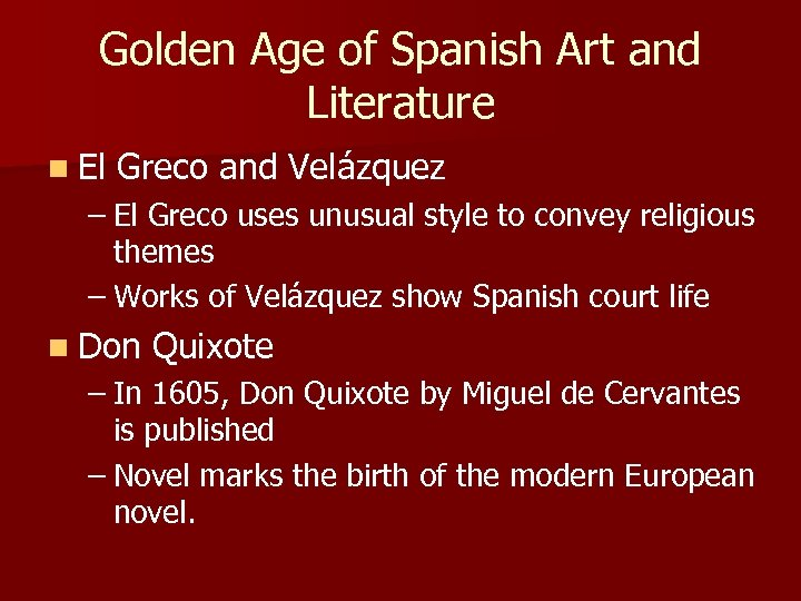 Golden Age of Spanish Art and Literature n El Greco and Velázquez – El