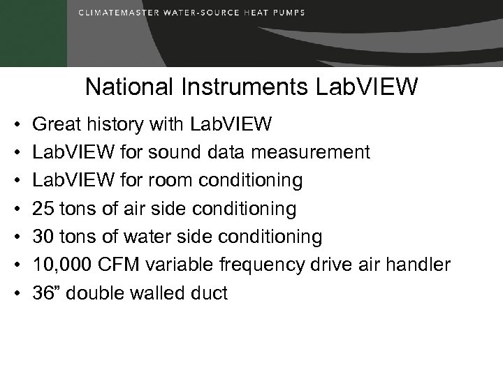 National Instruments Lab. VIEW • • Great history with Lab. VIEW for sound data