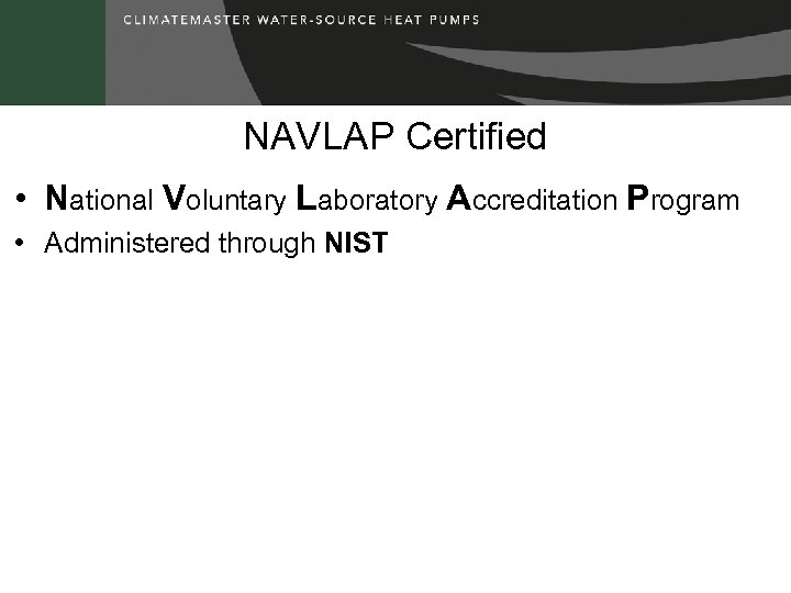 NAVLAP Certified • National Voluntary Laboratory Accreditation Program • Administered through NIST