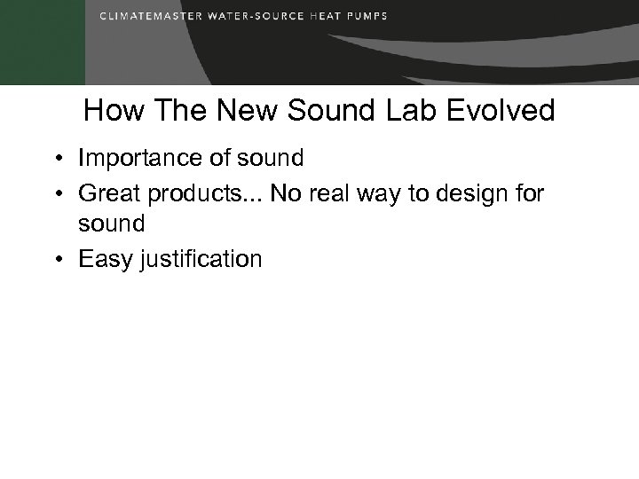 How The New Sound Lab Evolved • Importance of sound • Great products. .