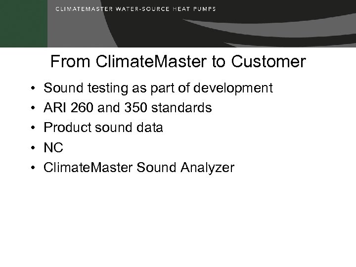 From Climate. Master to Customer • • • Sound testing as part of development