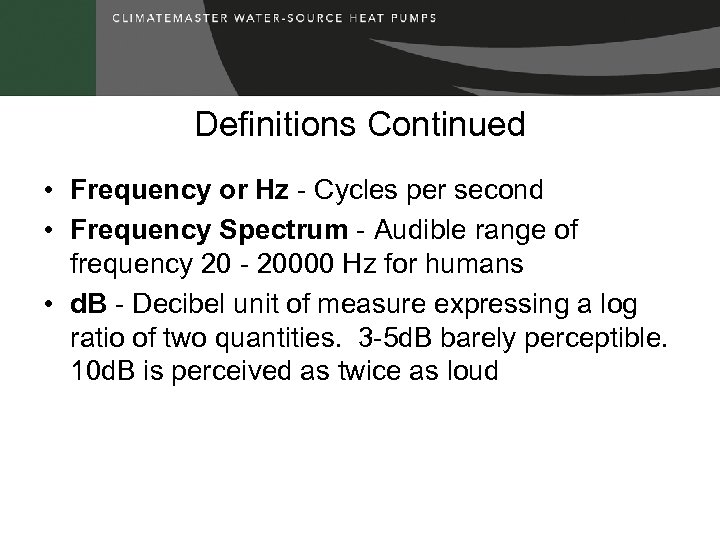 Definitions Continued • Frequency or Hz - Cycles per second • Frequency Spectrum -