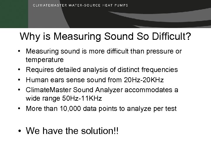 Why is Measuring Sound So Difficult? • Measuring sound is more difficult than pressure