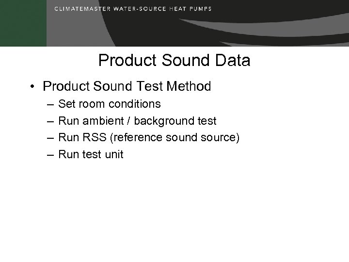 Product Sound Data • Product Sound Test Method – – Set room conditions Run