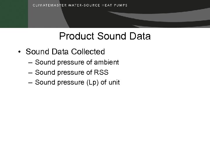 Product Sound Data • Sound Data Collected – Sound pressure of ambient – Sound
