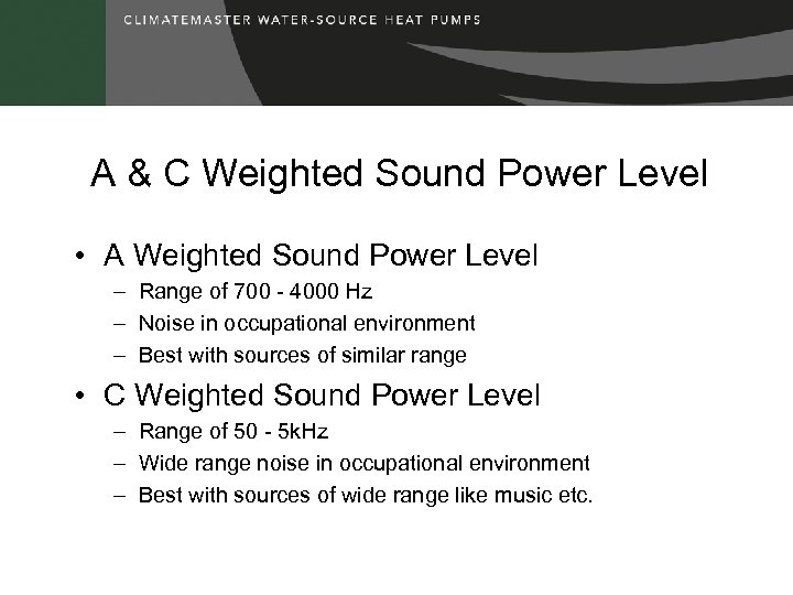 A & C Weighted Sound Power Level • A Weighted Sound Power Level –