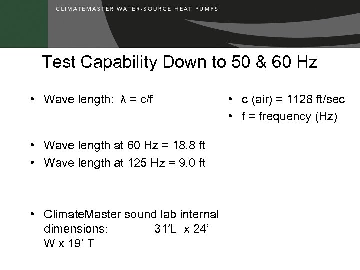 Test Capability Down to 50 & 60 Hz • Wave length: λ = c/f