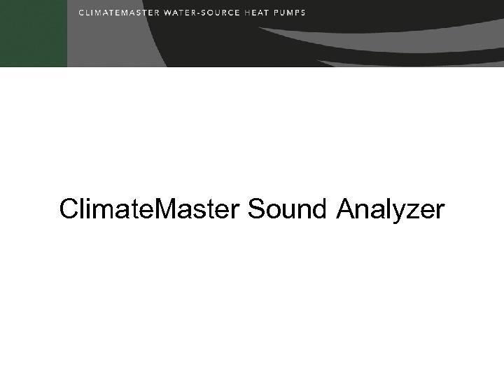 Climate. Master Sound Analyzer