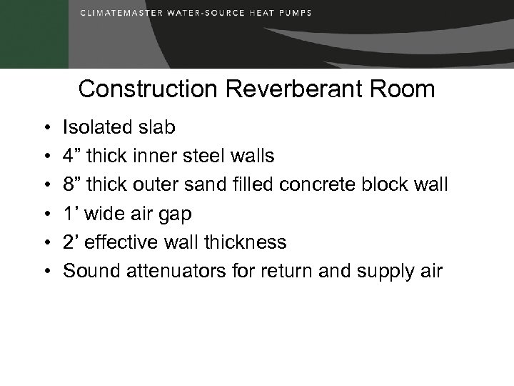 """Construction Reverberant Room • • • Isolated slab 4"""" thick inner steel walls 8"""""""