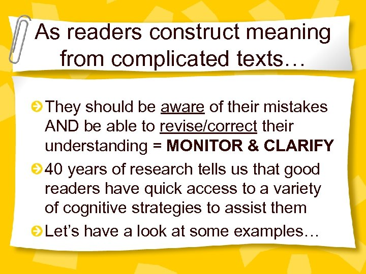 As readers construct meaning from complicated texts… They should be aware of their mistakes