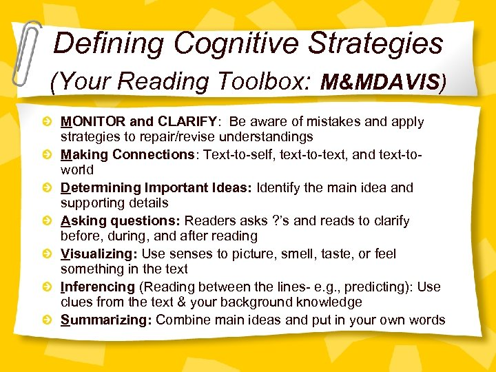 Defining Cognitive Strategies (Your Reading Toolbox: M&MDAVIS) MONITOR and CLARIFY: Be aware of mistakes