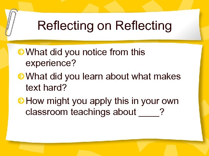 Reflecting on Reflecting What did you notice from this experience? What did you learn