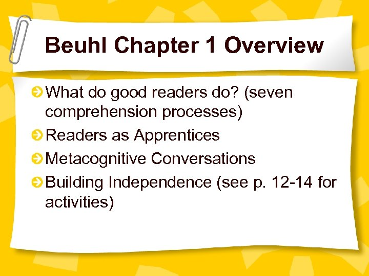 Beuhl Chapter 1 Overview What do good readers do? (seven comprehension processes) Readers as