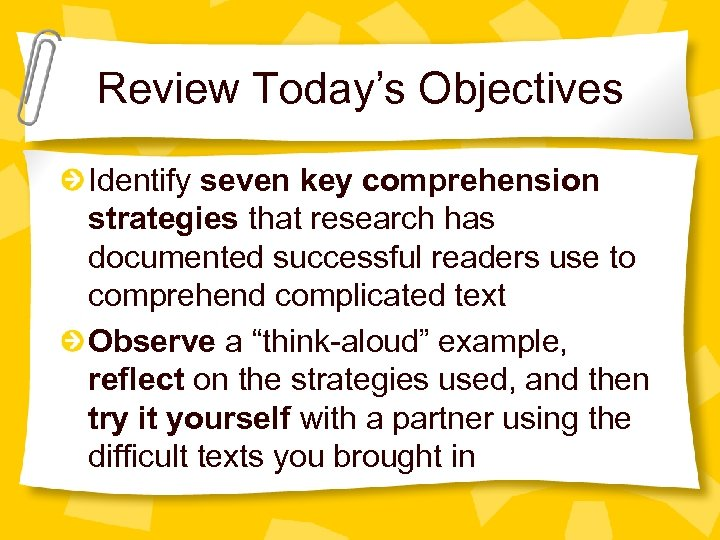 Review Today's Objectives Identify seven key comprehension strategies that research has documented successful readers
