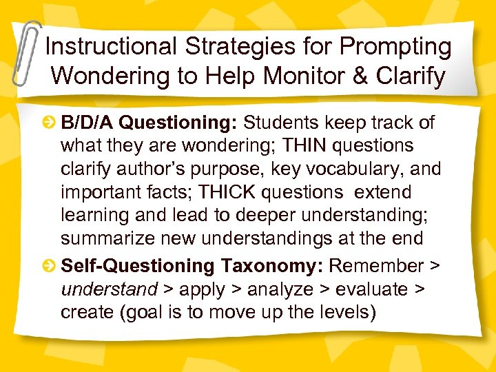 Instructional Strategies for Prompting Wondering to Help Monitor & Clarify B/D/A Questioning: Students keep