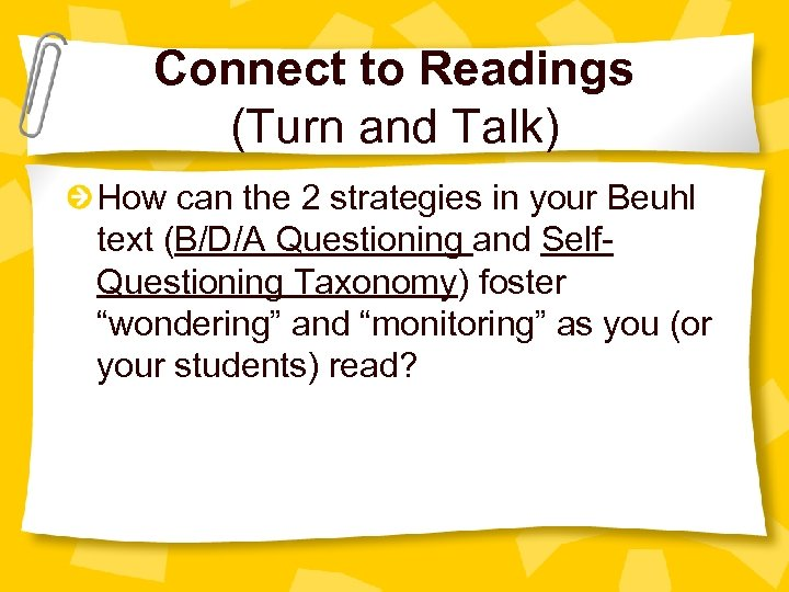 Connect to Readings (Turn and Talk) How can the 2 strategies in your Beuhl