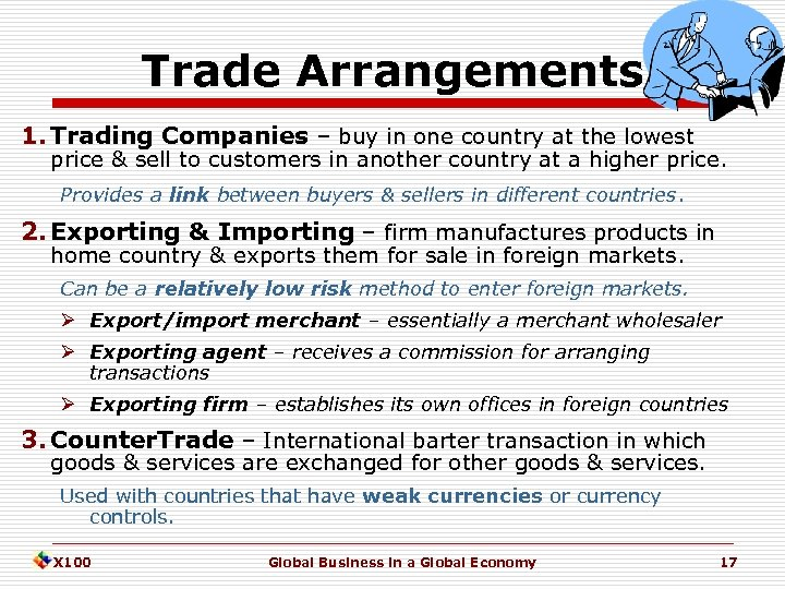 Trade Arrangements 1. Trading Companies – buy in one country at the lowest price