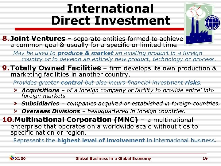 International Direct Investment 8. Joint Ventures – separate entities formed to achieve a common