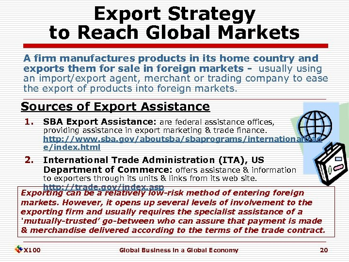 Export Strategy to Reach Global Markets A firm manufactures products in its home country
