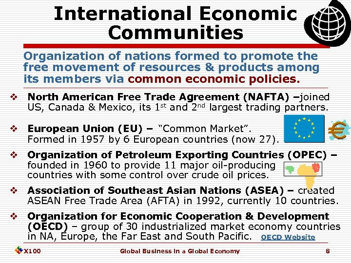 International Economic Communities Organization of nations formed to promote the free movement of resources