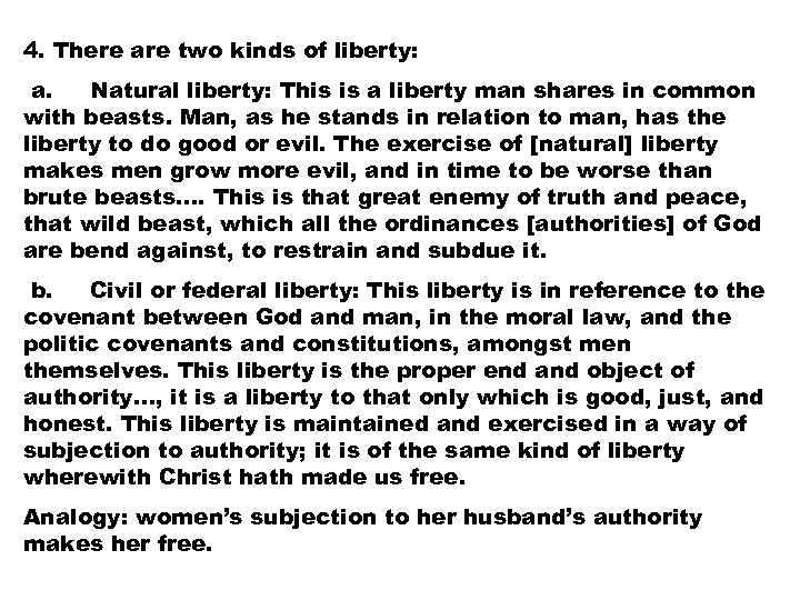 4. There are two kinds of liberty: a. Natural liberty: This is a liberty