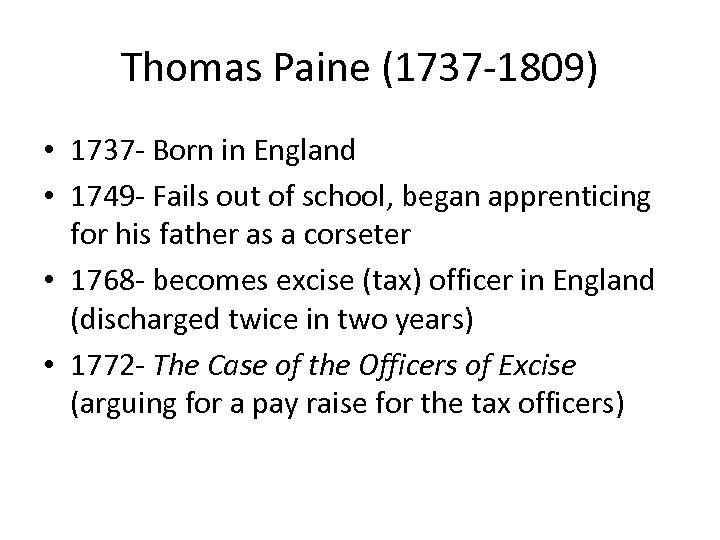 Thomas Paine (1737 -1809) • 1737 - Born in England • 1749 - Fails