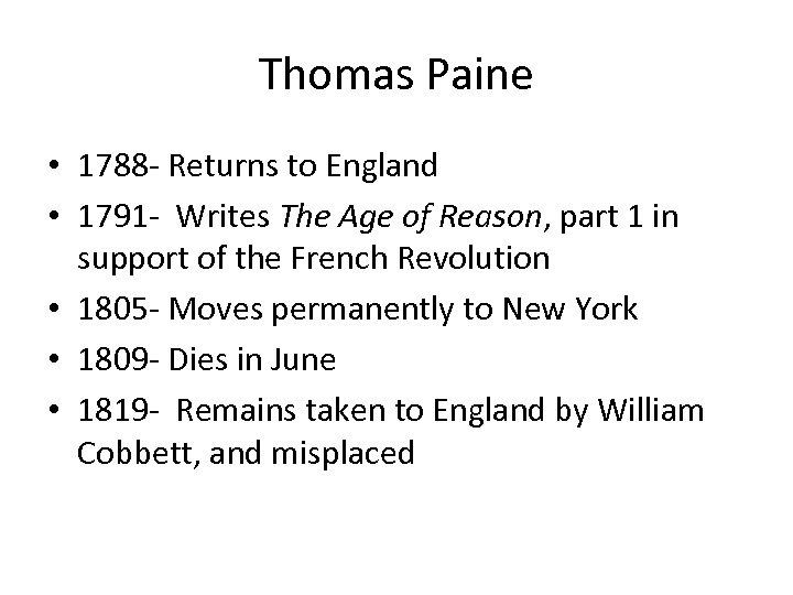 Thomas Paine • 1788 - Returns to England • 1791 - Writes The Age
