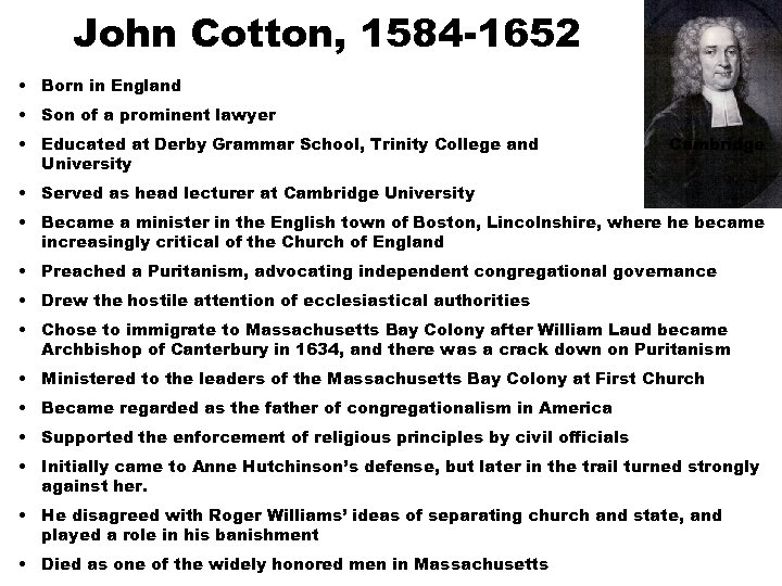John Cotton, 1584 -1652 • Born in England • Son of a prominent lawyer