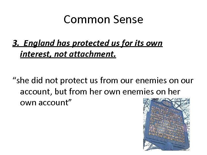 "Common Sense 3. England has protected us for its own interest, not attachment. ""she"