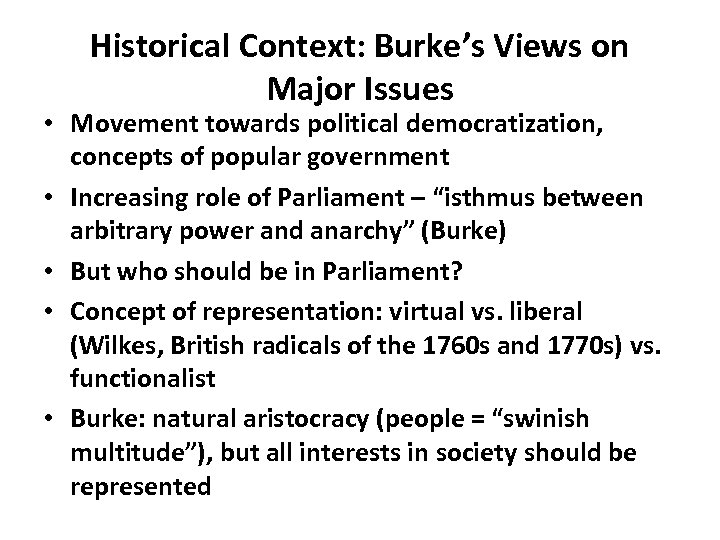 Historical Context: Burke's Views on Major Issues • Movement towards political democratization, concepts of
