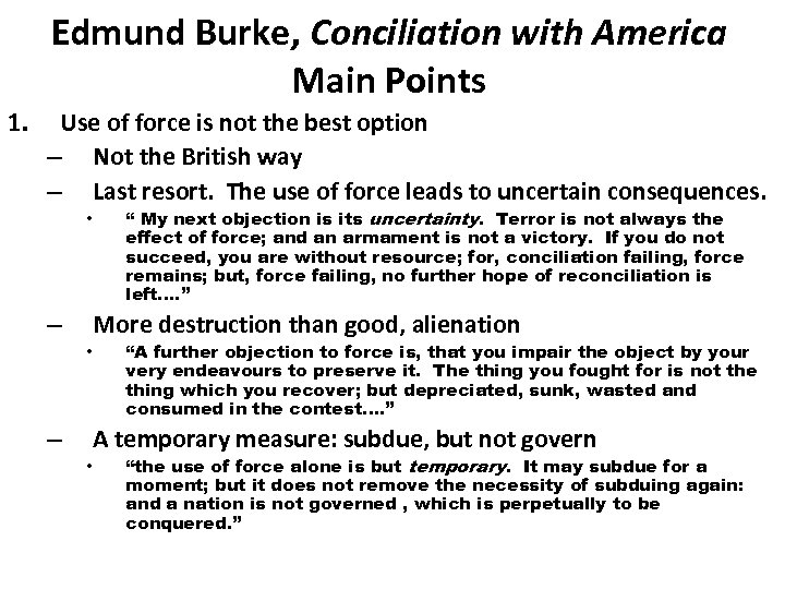 Edmund Burke, Conciliation with America Main Points 1. Use of force is not the