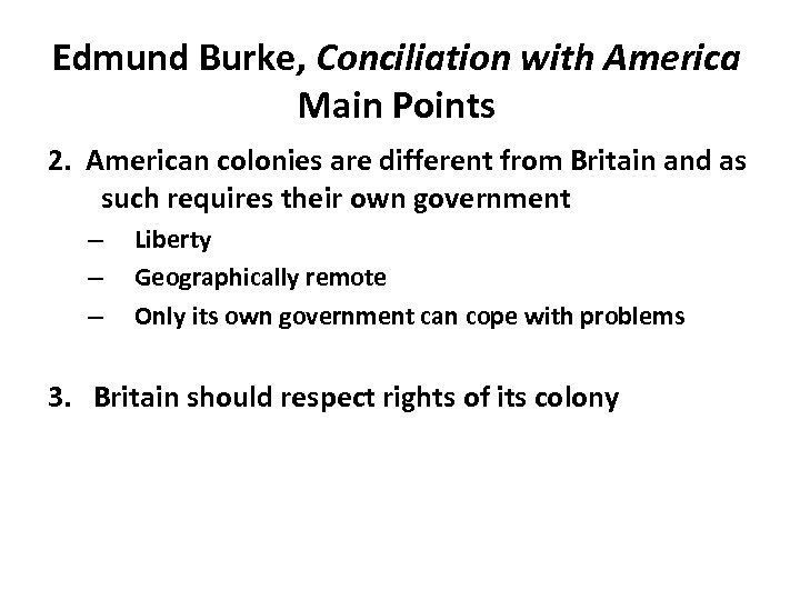 Edmund Burke, Conciliation with America Main Points 2. American colonies are different from Britain